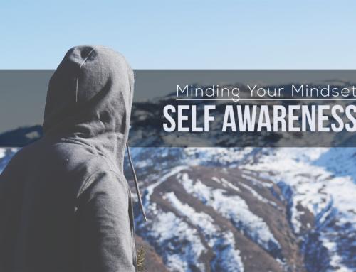 Minding your Mindset: Self Awareness