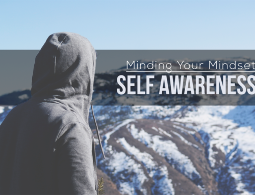 Minding your Mindset: Self Awareness